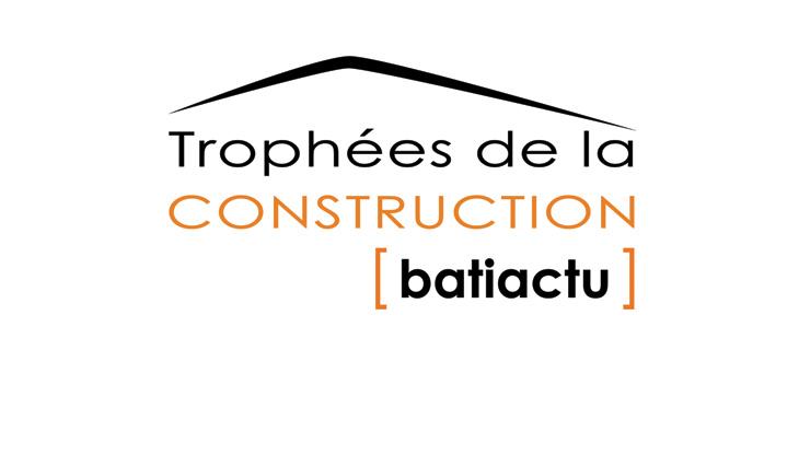 TROPHÉES DE LA CONSTRUCTION OUVERTURE DES INSCRIPTIONS 2017