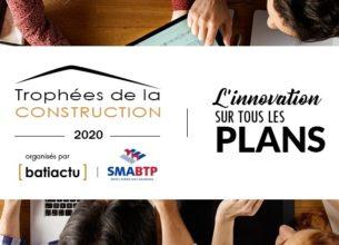 TROPHÉES DE LA CONSTRUCTION 2020 : L'INNOVATION SUR TOUS LES PLANS