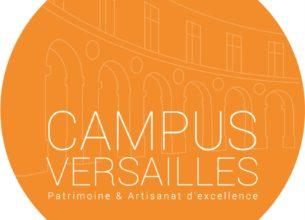 CAMPUS VERSAILLES – PATRIMOINE ET ARTISANAT D'EXCELLENCE